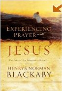 Experiencing Prayer with Jesus: The Power of His Presence and Example